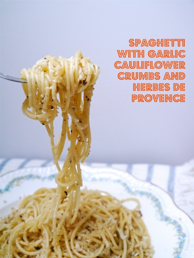 Spaghetti garlic cauliflower crumbs herbes de provence3